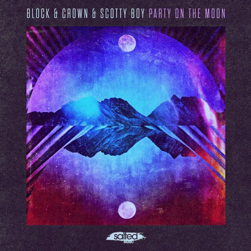 Block & Crown, Scotty Boy – Party On The Moon [SLT139]